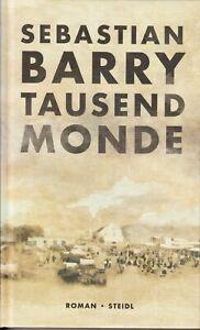SEBASTIAN BARRY: TAUSEND MONDE - STEIDL