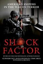 Shock Factor : American Snipers in the War on Terror by Jack Coughlin and...