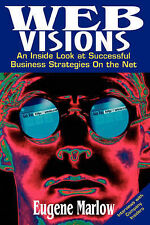 Web Visions: An Inside Look at Successful Business Strategies On the Net by Mar