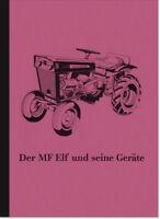 Massey Ferguson MF Elf 11 und seine Geräte Beschreibung Handbuch Anleitung Anbau