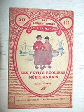 LIVRES ROSES LAROUSSE EO 1928 N°442 LES PETITS ECOLIERS NEERLANDAIS