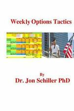Weekly Options Tactics: By Schiller, Jon