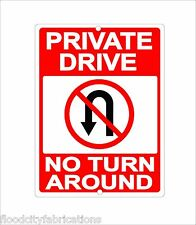 PRIVATE DRIVE NO TURN AROUND RED PROPERTY   9X12 METAL SIGN ALUMINUM