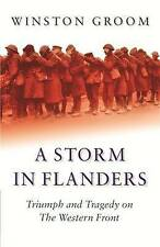 A Storm in Flanders: Triumph and Tragedy on the Western Front (Cassell Military