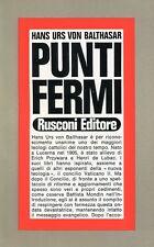 BALTHASAR Hans Urs von, Punti fermi. Rusconi, Problemi attuali, 1972