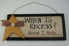 "When Is Recess Soon I Hope Wood Sign Primitive Rustic Look Star 11.5"" Ivory New"