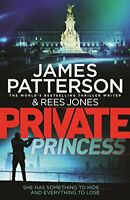 Private Princess: (Private 14) By James Patterson. 9781787460706