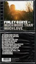 "FINLEY QUAYE ""Much More Than Much Love"" (CD) 2003 NEUF"