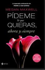 Pideme Lo Que Quieras, Ahora y Siempre (Spanish Edition) by  Megan Maxwell