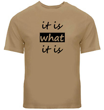 its is what it is Tee Shirts Unisex Mens Women T-Shirt Funny Humor Gift Sz S~3XL