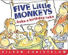 Five Little Monkeys Bake a Birthday Cake (A Five Little Monkeys Story) Christel