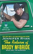 The Return of Brody McBride: Book One: The McBrides by Jennifer Ryan