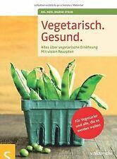 Vegetarisch. Gesund: Alles über vegetarische Ernährung, ...   Buch   Zustand gut