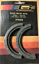 MR GASKET # 1969 TEFLON - SILICONE REAR MAIN SEAL 2 PC CHEVY BIG BLOCK SEALED