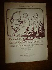 CESARE DE CUPIS LA CACCIA NELLA CAMPAGNA ROMANA  A. Nardecchia 1922 illustrato