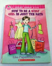A CANDY APPLE BOOK HOW TO BE A GIRLY GIRL IN JUST TEN DAYS Lisa Papademetriou