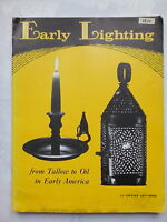 ELMER L SMITH.EARLY LIGHTING FROM TALLOW TO OIL IN EARLY AMERICA.1ST 1975,PHOTOS