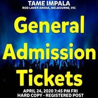TAME IMPALA   MELBOURNE   GENERAL ADMISSION TICKETS   FRI 24 APR 2020 7:45PM