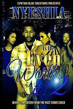 Is He Even Worth It?: Is He Even Worth It? 2 by Nyeshia Capers (2015, Paperback)