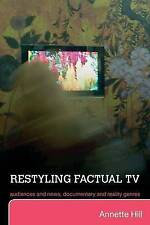 Restyling Factual TV: Audiences and News, Documentary and Reality Genres, Hill,