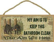"My Aim Is To Keep This Bathroom Clean Black Bear Bath Sign Plaque Cabin 5""X10"""