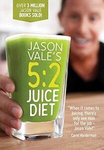 Jason Vale's 5:2 Juice Diet By Jason Vale