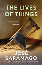 The Lives of Things, Saramago, Jose
