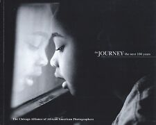 The Journey Project : Next 100 Years by Chicago African American Photographers