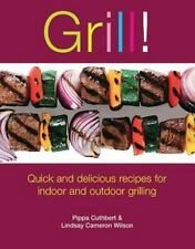 Grill! (quick and delicious recipes for indoor and outdoor grilling)