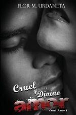 Cruel y Divino Amor by Flor Urdaneta (2015, Paperback)