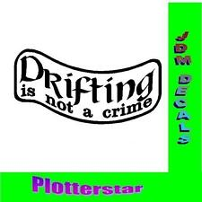 Drifting is not a crime Drift invierno JDM Sticker Adhesivo OEM Shocker