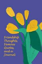 Friendship Thoughts, Famous Quotes, and a Journal (Paperback or Softback)