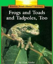 Frogs and Toads and Tadpoles, Too! Hardcover Allan Fowler
