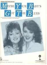 """THE JUDDS """"MAYBE YOUR BABY'S GOT THE BLUES"""" SHEET MUSIC-PIANO/V/GUITAR-1987-NEW!"""