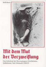 WAFFEN-SS Mit dem Mut der Verzweiflung ENDKAMPF 1944/45 Rolf Hinze / NEU