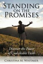 Standing on the Promises: Discover the Power of Unshakable Faith (Paperback or S