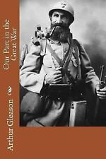Our Part in the Great War by Arthur Gleason (1917, Paperback)