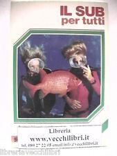 IL SUB PER TUTTI Rudolf B Holzapfel Manuale del Subacqueo Immmersione Bombole di