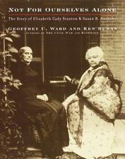 Not for Ourselves Alone: The Story of Elizabeth Cady Stanton and Susan B. Antho