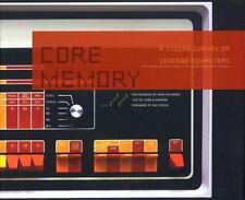 Core Memory: A Visual Survey of Vintage Computers by Dr. Richards, Mark: Used