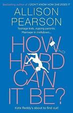 How Hard Can It Be? by Pearson, Allison   Paperback Book   9780008150532   NEW