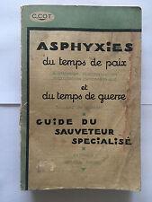 ASPHYXIES TEMPS DE PAIX ET GUERRE 1931 COT DEDICACE GAZ COMBAT GUIDE SAUVETEUR