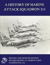 History of Marine Attack Squadron 311: By Sambito, William Marine Corps, U. S...