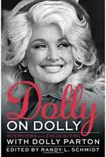 Dolly Parton: Dolly on Dolly: Interviews and Encounters