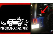 Nobody Cares About Your Stick Figure Jeep Decal Wrangler Cherokee New Free Ship