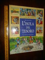 GG LIBRO: L'ISOLA DEL TESORO R.L.Stevenson DAMI EDITORE 1998 ill.TONY WOLF