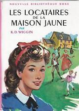 les locataires de la maison jaune - KD Wiggin - Bibliothèque Rose cartonnée 1961