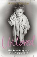 Unloved: The True Story of a Stolen Childhood, Peter Roche | Paperback Book | Go