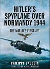 Hitler´S spyplane over Normandy 1944 - THE WORLD´S Primero JET - Rotulador &