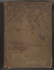1883 BOOK - SPORT WITH GUN AND ROD IN AMERICAN WOODS AND WATERS - ALFRED MAYER